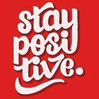 Stay Positive - Hand Lettering Retro Type Design by Sebastian Stadler