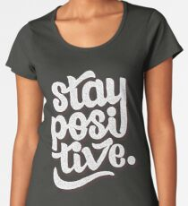 Stay Positive - Hand Lettering Retro Type Design Women's Premium T-Shirt