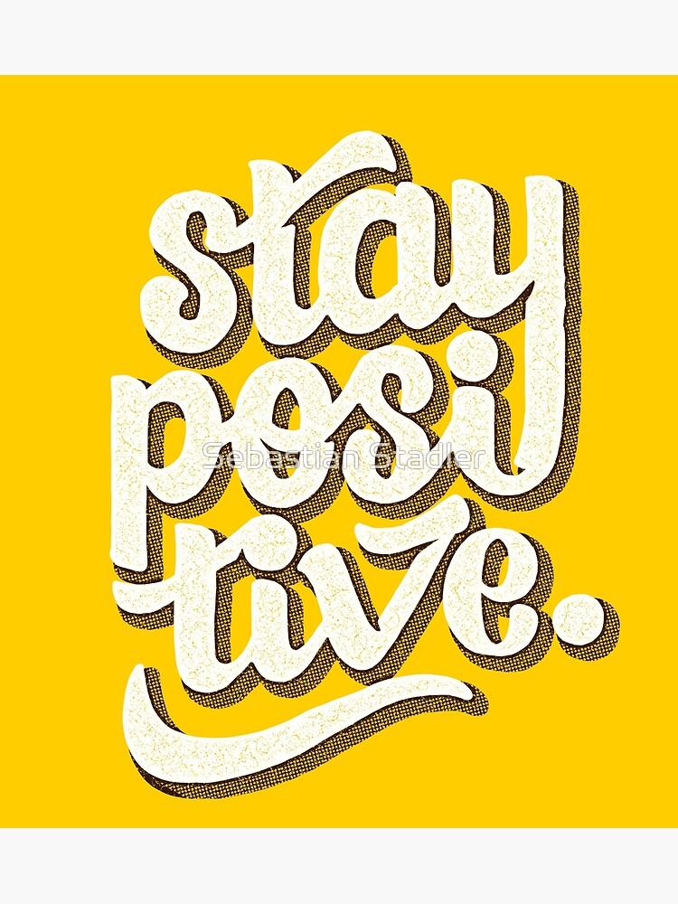 Stay Positive - Hand Lettering Retro Type Design von sebastianst