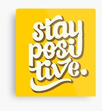 Stay Positive - Hand Lettering Retro Type Design Metal Print