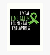 I wear lime green for mental health awareness Art Print