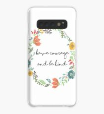 Have courage and be kind quote Case/Skin for Samsung Galaxy