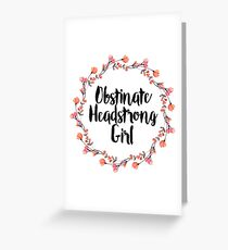Obstinate! Greeting Card