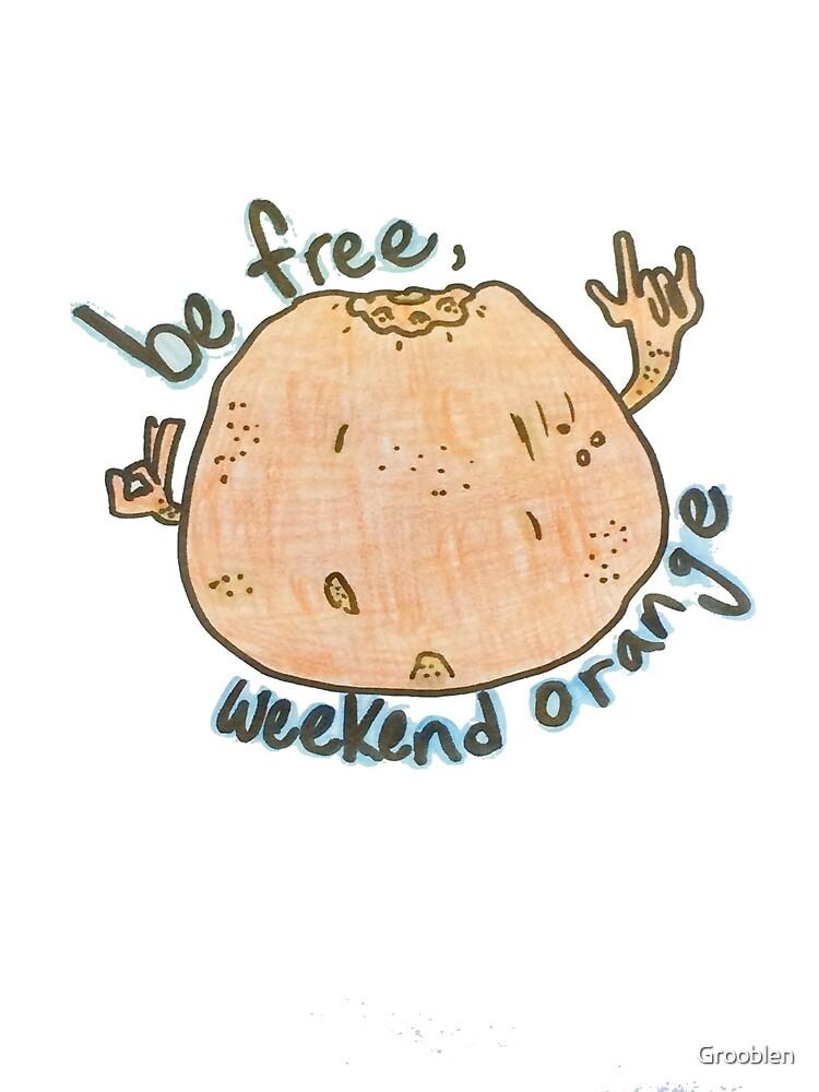 Be Free, Weekend Orange by Grooblen