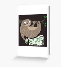Caffeinated Sloth Greeting Card