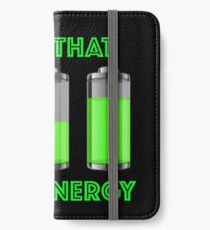 Keep That Same Energy Charged Up iPhone Wallet/Case/Skin