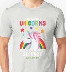 March For Unicorns Unless You Believe In Science Unisex T-Shirt