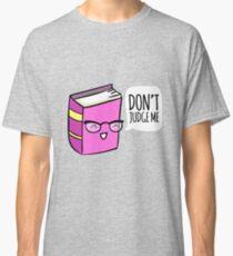 No Judging! Classic T-Shirt