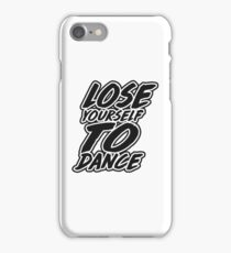 Lose Yourself To Dance iPhone Case/Skin