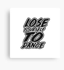 Lose Yourself To Dance Canvas Print