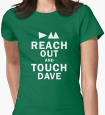 Reach Out And Touch Dave Womens Fitted T-Shirt