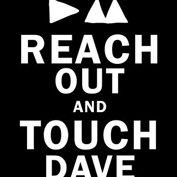 Reach Out And Touch Dave by ManuPOP