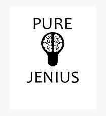 Pure Jenius Funny Quote Photographic Print