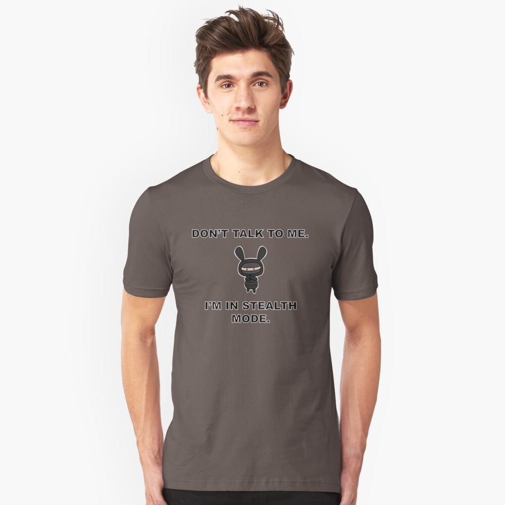 Don't talk to me for I am Ninja Unisex T-Shirt Front