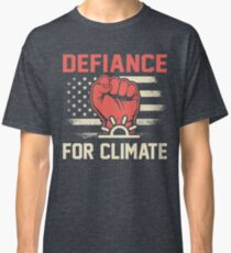 Defiance for Climate March 2017 Shirts Classic T-Shirt
