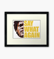 SAY WHAT AGAIN funny agry dangerous burger movie Framed Print