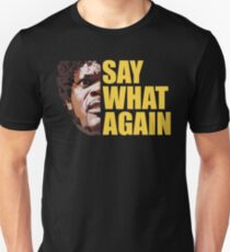 SAY WHAT AGAIN funny agry dangerous burger movie T-Shirt