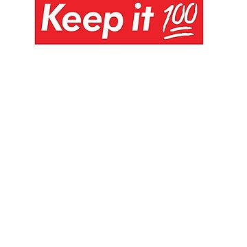 Keep It 100 by DanSteward