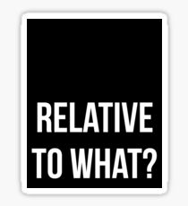 Relative to what? Sticker