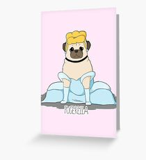 Pugerella! Greeting Card