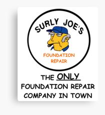 Surly Joe's Foundation Repair Company Canvas Print