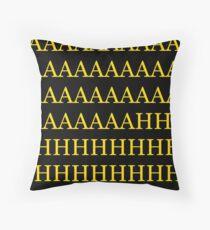 AAAAAAAAAAAAAAHHHHHHHHHHH - gold on black Throw Pillow