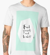 Find Yourself and be that Men's Premium T-Shirt