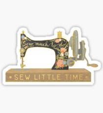 Sew Much To Do Sew Little Time Sticker