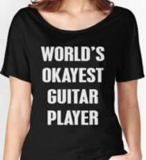 World's Okayest Guitar Player Women's Relaxed Fit T-Shirt