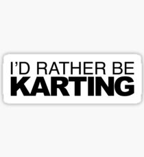 Id rather be Karting Sticker