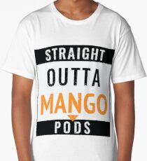 Straight Outta Mango Pods Long T-Shirt