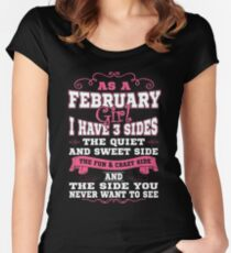 As A February Girl I Have Three Sides T-Shirt Women's Fitted Scoop T-Shirt