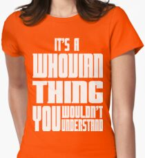 It's A Whovian Thing You Wouldn't Understand Womens Fitted T-Shirt