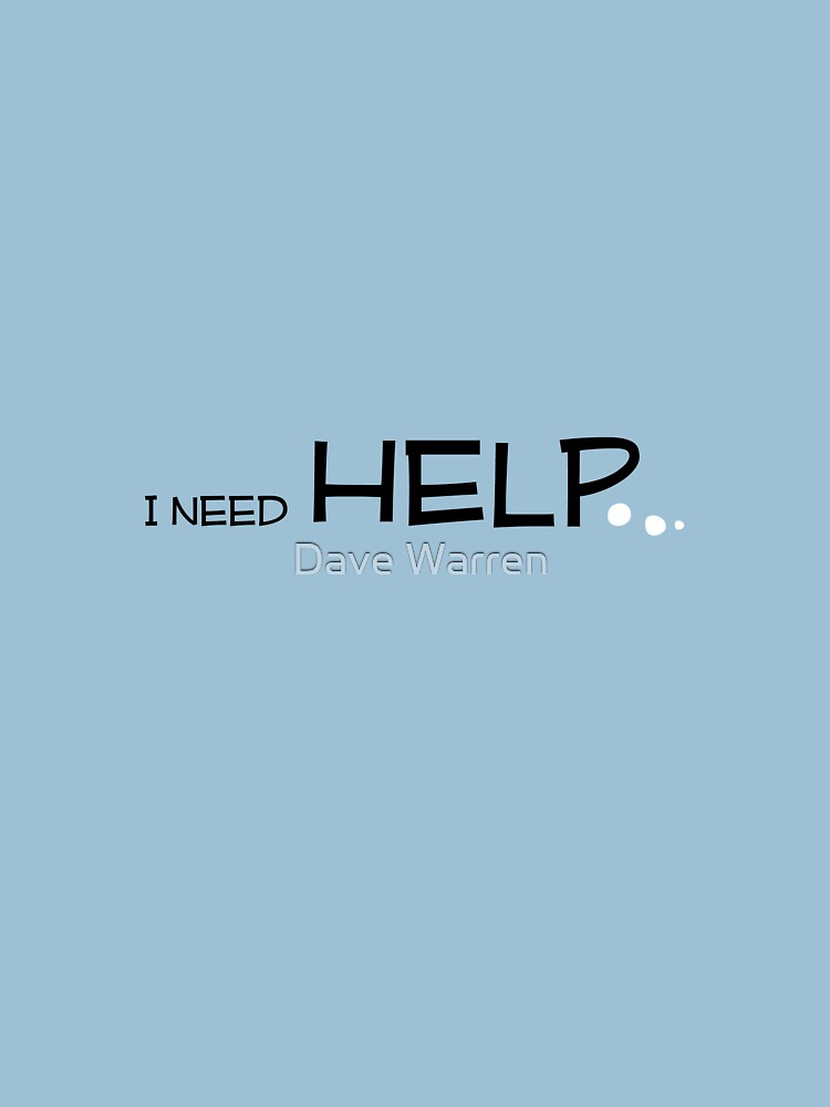 I need HELP by L18daw