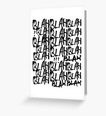 BLAH BLAH BLAH Greeting Card