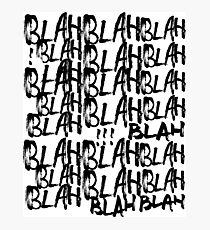 BLAH BLAH BLAH Photographic Print