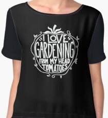 I love Gardening from my head tomatoes - Funny Gardner Chiffon Top