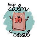 Keep calm and be cool von rauschsinnig