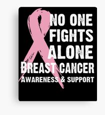 Breast Cancer Awareness Support - No one Fights Alone Canvas Print
