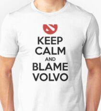 Keep calm and blame volvo - Dota 2 Unisex T-Shirt