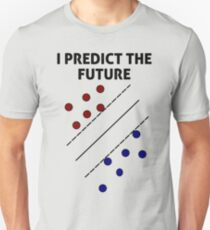 Support Vector Machine, Predict the Future Unisex T-Shirt