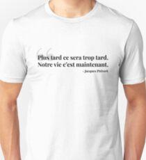 Plus tard ce sera trop tard Unisex T-Shirt
