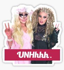 Katya And Trixie UNHhhh Sticker