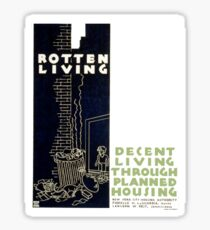 Vintage Rotten Living Decent Living Planned Housing NYC Sticker