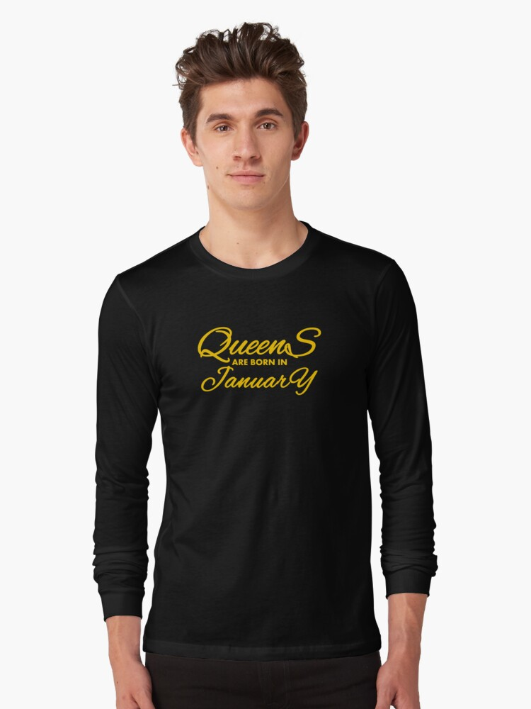 Queens Are Born In January Birthday T Shirt Long Sleeve By Valsymot