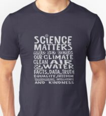 Science Matters and so does our climate - white text T-Shirt