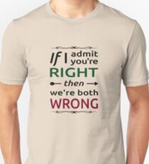 You're wrong T-Shirt