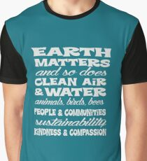 Earth Matters and so does clean air - white text Graphic T-Shirt