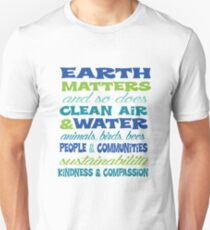Earth Matters and so does clean air - blue green text Unisex T-Shirt