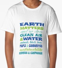 Earth Matters and so does clean air - blue green text Long T-Shirt